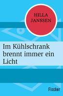 Hilla Janssen: Im Kühlschrank brennt immer ein Licht ★★★