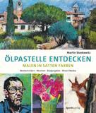 Martin Stankewitz: Ölpastelle entdecken – Malen in satten Farben