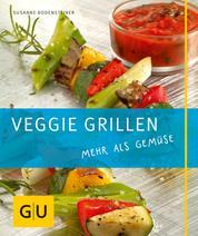 Veggie Grillen - mehr als Gemüse