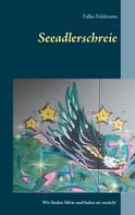 Falko Feldmann: Seeadlerschreie