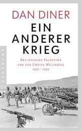 Ein anderer Krieg - Das jüdische Palästina und der Zweite Weltkrieg - 1935 – 1942