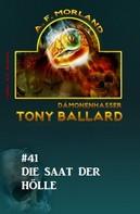 A. F. Morland: Tony Ballard #41: Die Saat der Hölle