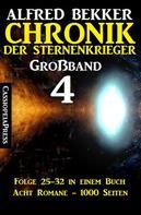 Alfred Bekker: Großband #4 - Chronik der Sternenkrieger Folge 25-32 in einem Buch ★★★★