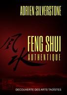 Adrien Silverstone: Feng Shui Authentique