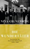 Nina Grunenberg: Die Wundertäter ★★★★