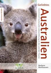 Geliebtes Australien - Eine kritisch-humorvolle Liebeserklärung an das Land der Träume