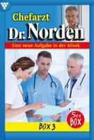 Sissi Merz: Chefarzt Dr. Norden Box 3 – Arztroman