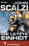 John Scalzi: Die letzte Einheit, Episode 7: - Der Hundekönig ★★★★