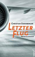 Christian Eidenberger: Letzter Flug: Österreich Krimi ★★★★