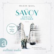 Das Savoy - Schicksal einer Familie - Die SAVOY-Saga, Band 2 (Ungekürzt)
