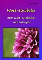 Alina Steffen: Wort-Knobelei