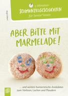 Birgit Ebbert: 5-Minuten-Schmunzelgeschichten: Aber bitte mit Marmelade!