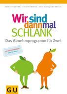 Patric Heizmann: Wir sind dann mal schlank: Das Abnehmprogramm für Zwei