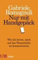 Gabriele Romagnoli: Nur mit Handgepäck ★★★