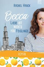 Becca - Liebe ist nichts für Feiglinge - Roman