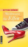 Bettina Brömme: Weißwurst für Elfen ★★★★
