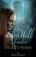 Renate Blieberger: Die Eden Hill Chroniken - Die letzte Hüterin ★★★★