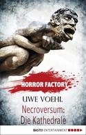 Uwe Voehl: Horror Factory - Necroversum: Die Kathedrale ★★★★