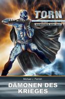 Michael J. Parrish: Torn 3 - Dämonen des Krieges ★★★★