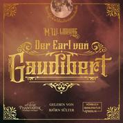 Der Earl von Gaudibert - Eine Abenteuer Steampunk Novelle (Ungekürzt)