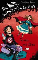 Franziska Gehm: Die Vampirschwestern 5 - Ferien mit Biss ★★★★