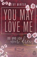 Evy Winter: YOU MAY LOVE ME