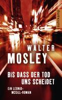 Walter Mosley: Bis dass der Tod uns scheidet ★★★★