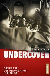 Undercover - Die Kultur der Denunziation in den USA