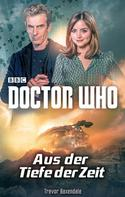 Trevor Baxendale: Doctor Who: Aus der Tiefe der Zeit ★★★★★