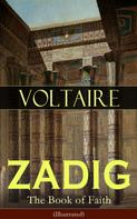 Voltaire: ZADIG - The Book of Faith (Illustrated)