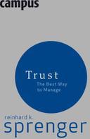 Reinhard K. Sprenger: Trust