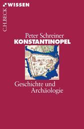 Konstantinopel - Geschichte und Archäologie
