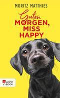 Moritz Matthies: Guten Morgen, Miss Happy ★★★★