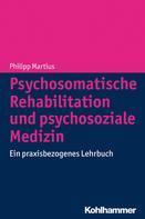 Philipp Martius: Psychosomatische Rehabilitation und psychosoziale Medizin
