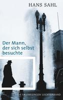 Hans Sahl: Der Mann, der sich selbst besuchte