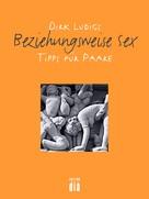 Dirk Ludigs: Beziehungsweise Sex ★★★★