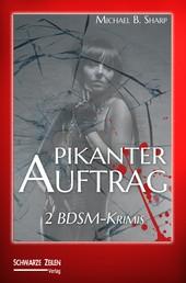 Pikanter Auftrag - 2 BDSM-Krimis mit Leslie Parker