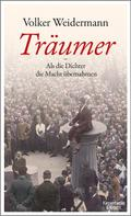 Volker Weidermann: Träumer - Als die Dichter die Macht übernahmen ★★★★