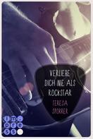 Teresa Sporrer: Verliebe dich nie als Rockstar (Die Rockstar-Reihe 0) ★★★★