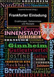 Frankfurter Einladung - Erzählungen, Geheimnisse und Rezepte