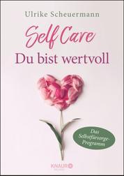 SELF CARE - Du bist wertvoll - Das Selbstfürsorge-Programm