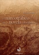 Óscar Osorio: El narcotráfico en la novela colombiana
