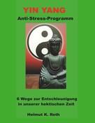 Helmut Roth: Yin Yang Anti-Stress-Programm