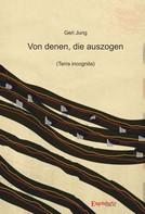 Geri Jung: Von denen, die auszogen (Terra incognita)