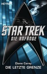 Star Trek - Die Anfänge: Die letzte Grenze - Roman