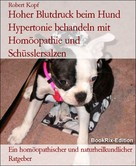 Robert Kopf: Hoher Blutdruck beim Hund Hypertonie behandeln mit Homöopathie und Schüsslersalzen