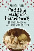 Renate Fabel: Pudding steht im Eisschrank ★