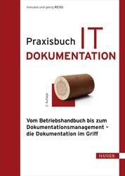 Praxisbuch IT-Dokumentation - Vom Betriebshandbuch bis zum Dokumentationsmanagement – die Dokumentation im Griff