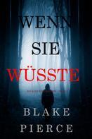 Blake Pierce: Wenn Sie Wüsste (Ein Kate Wise Mystery – Buch 1) ★★★★