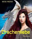 Katja Prüter: Drachenliebe ★★★★